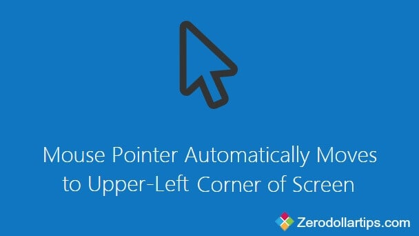 How to Fix: Mouse Pointer Automatically Moves to Upper-Left Corner