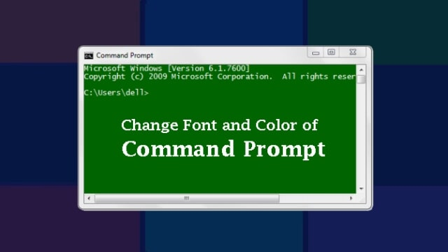 How to change Command Prompt Color and Font