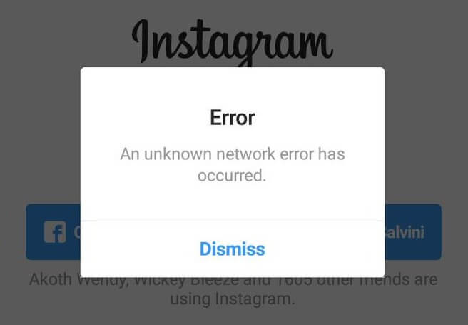 an unknown network error has occurred instagram